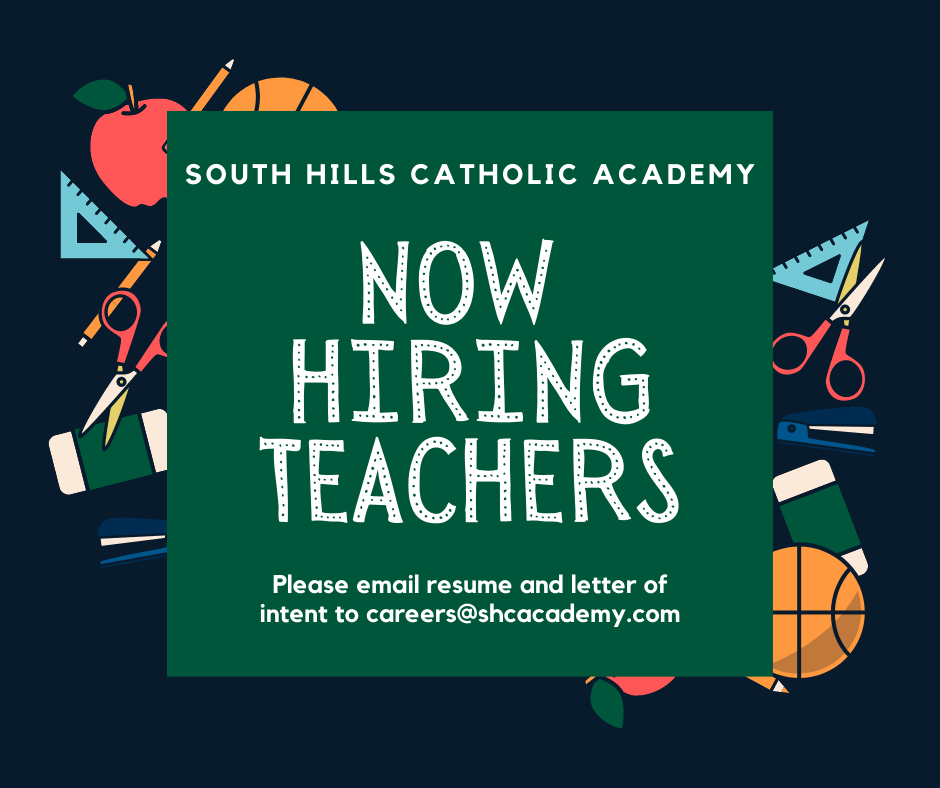 South Hills Catholic Academy Now Hiring!